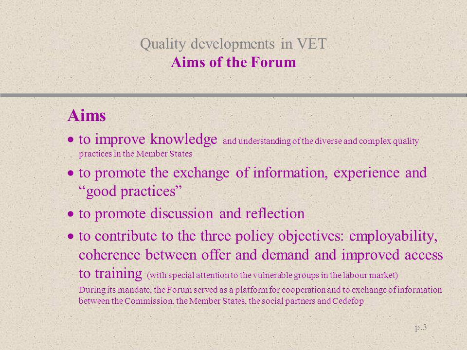 Quality developments in VET Aims of the Forum