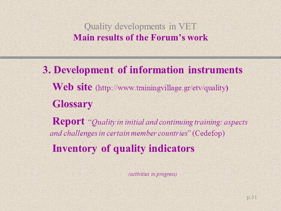 Quality developments in VET Main results of the Forum's work