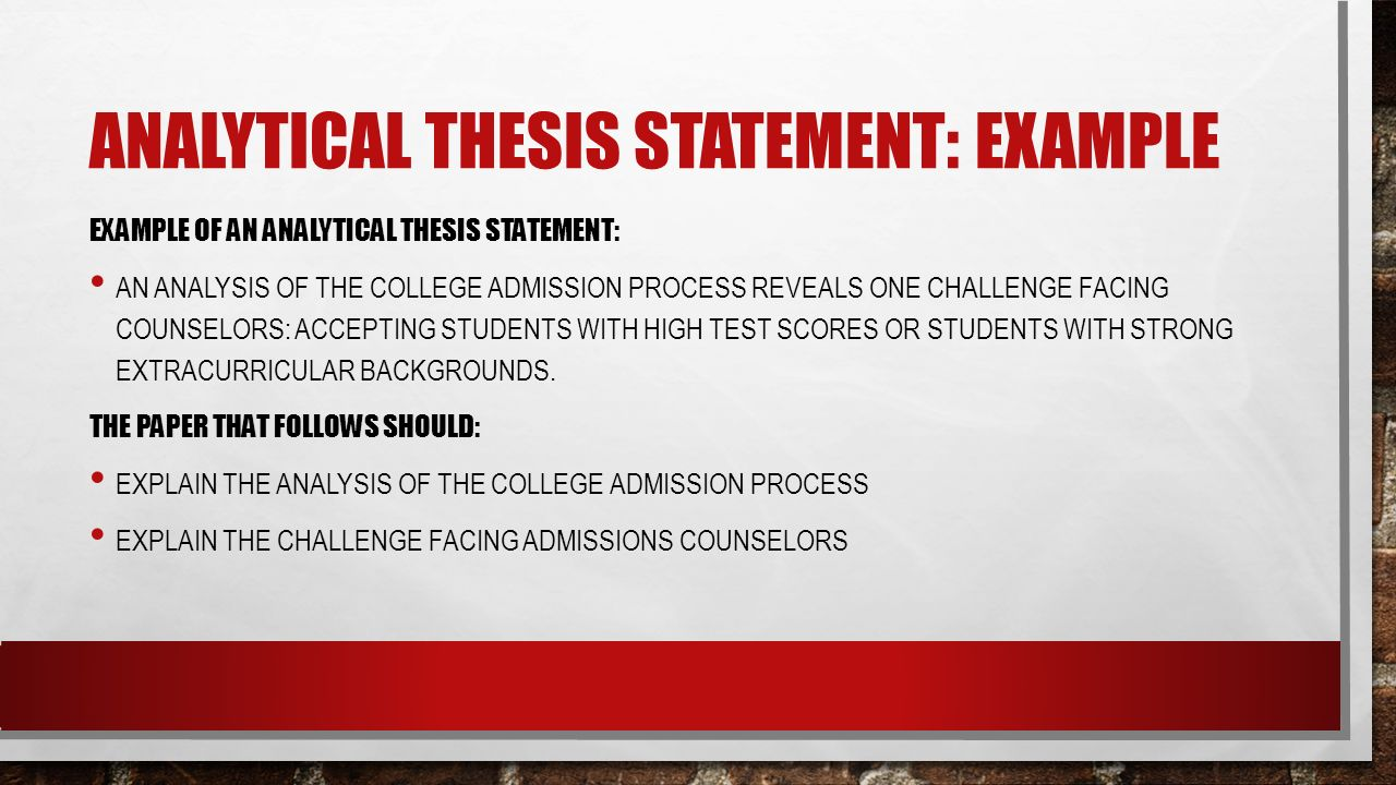 write an analytical essay thesis The nature of the essay you are writing has a significant effect on the thesis  we  have three categories of essays: expository, analytical and argumentative.
