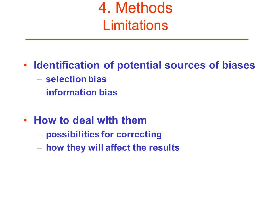 4. Methods Limitations Identification of potential sources of biases