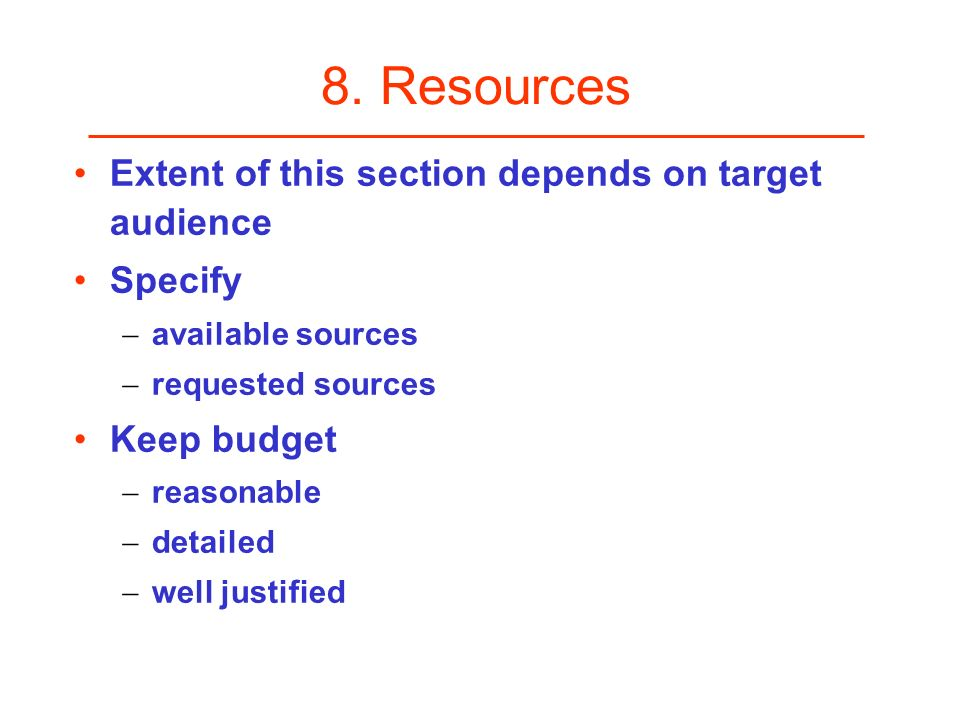 8. Resources Extent of this section depends on target audience Specify