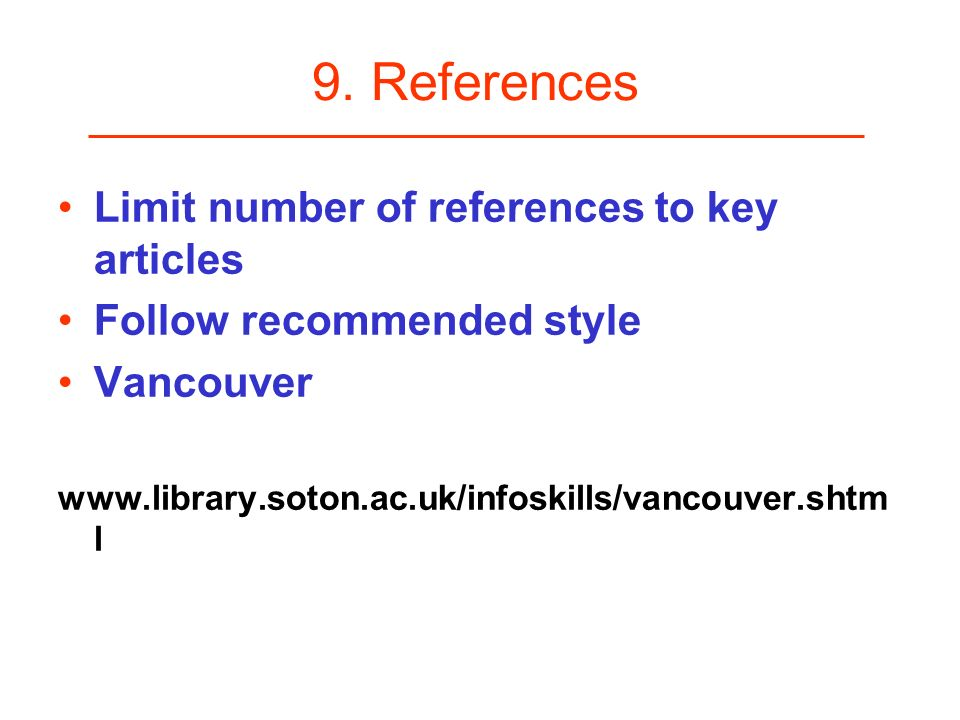9. References Limit number of references to key articles