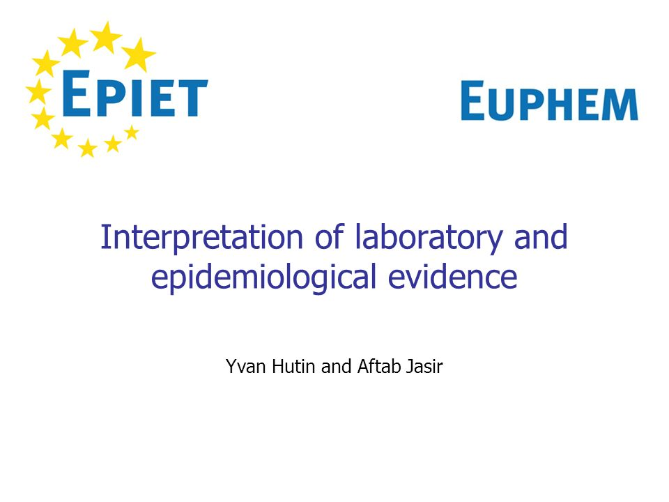 Interpretation of laboratory and epidemiological evidence