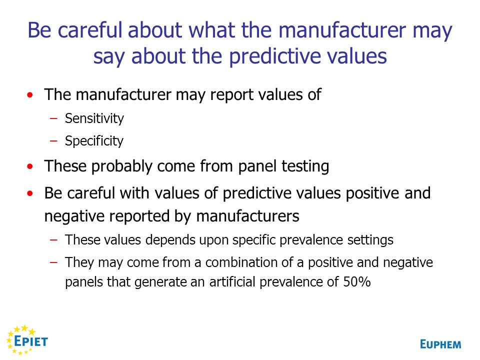 Be careful about what the manufacturer may say about the predictive values
