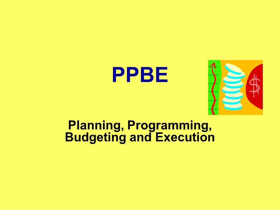 f103 planning programming budgeting and execution F103 total army analysis (taa) and planning, programming, budgeting, and  execution (ppbe) in this lesson you will continue to review the.