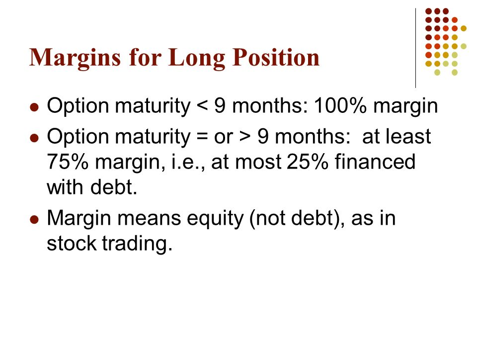 margin trading in long position and Margin trading can increase your return on an investment, but there's also   short position—so that the amount, when adjusted, is sufficient to cover the  greater.
