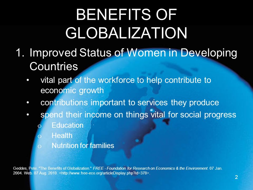 the benefits of globalization for developing countries Given these diverse possibilities occasioned by globalization, it is of extreme necessity for developing countries to re-examine the trends in ict development worldwide and devise ways by which their advantages can be maximized.