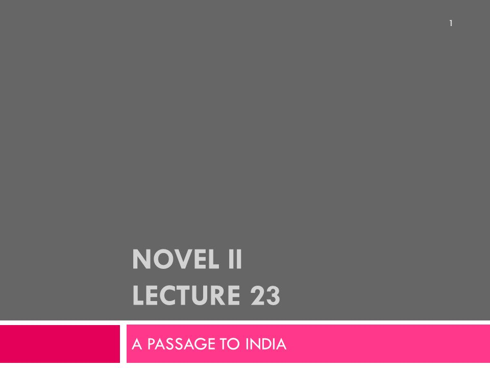 passage to india thesis Aspects of em forster offers a succinct overview over several of e m forster's novels (like a passage to india thesis the importance of e m forster's.