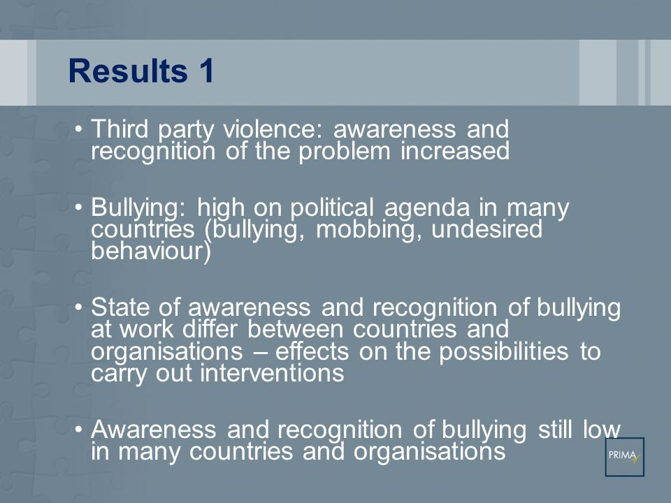 Results 1 Third party violence: awareness and recognition of the problem increased.