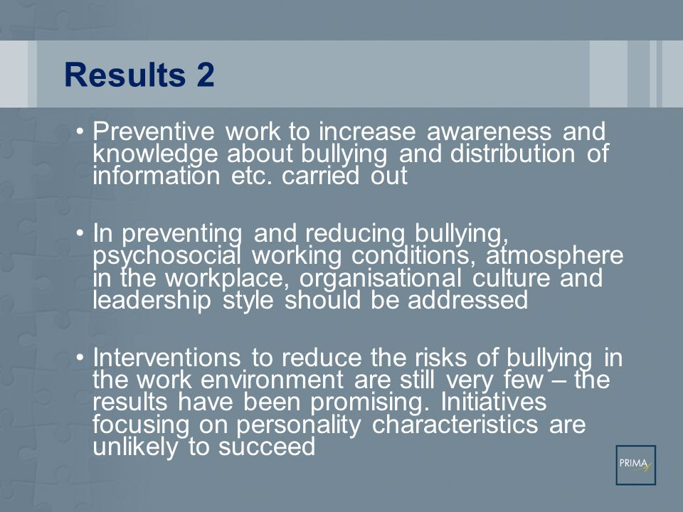 Results 2 Preventive work to increase awareness and knowledge about bullying and distribution of information etc. carried out.
