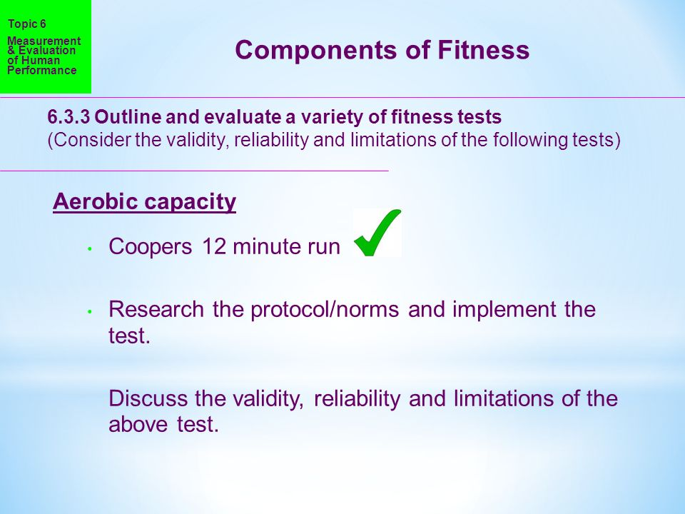Components of Fitness Aerobic capacity Coopers 12 minute run