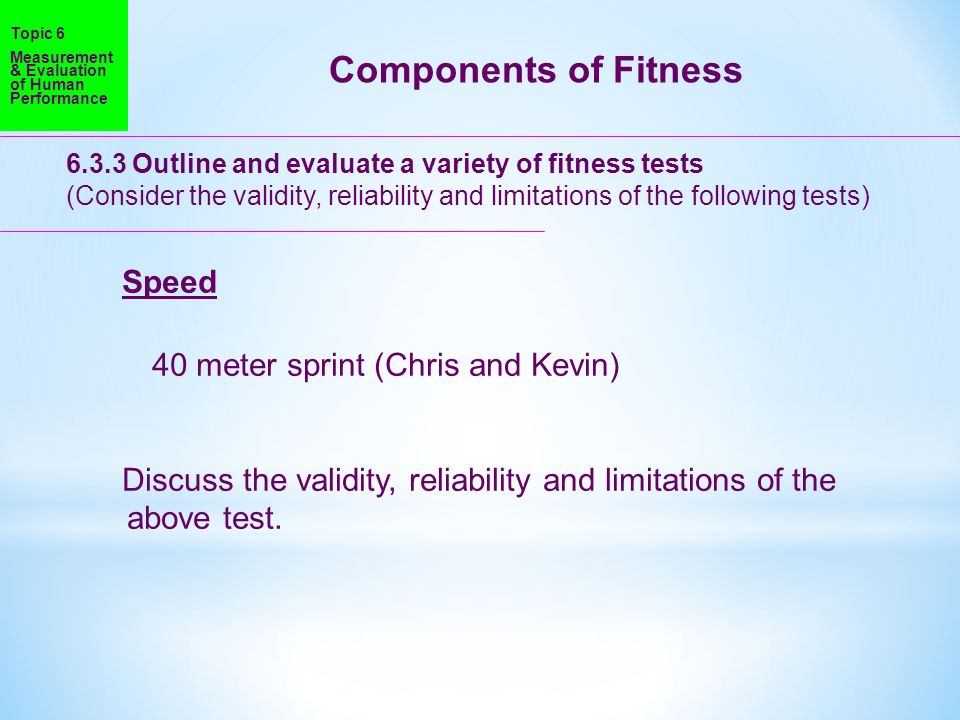 Components of Fitness Speed 40 meter sprint (Chris and Kevin)