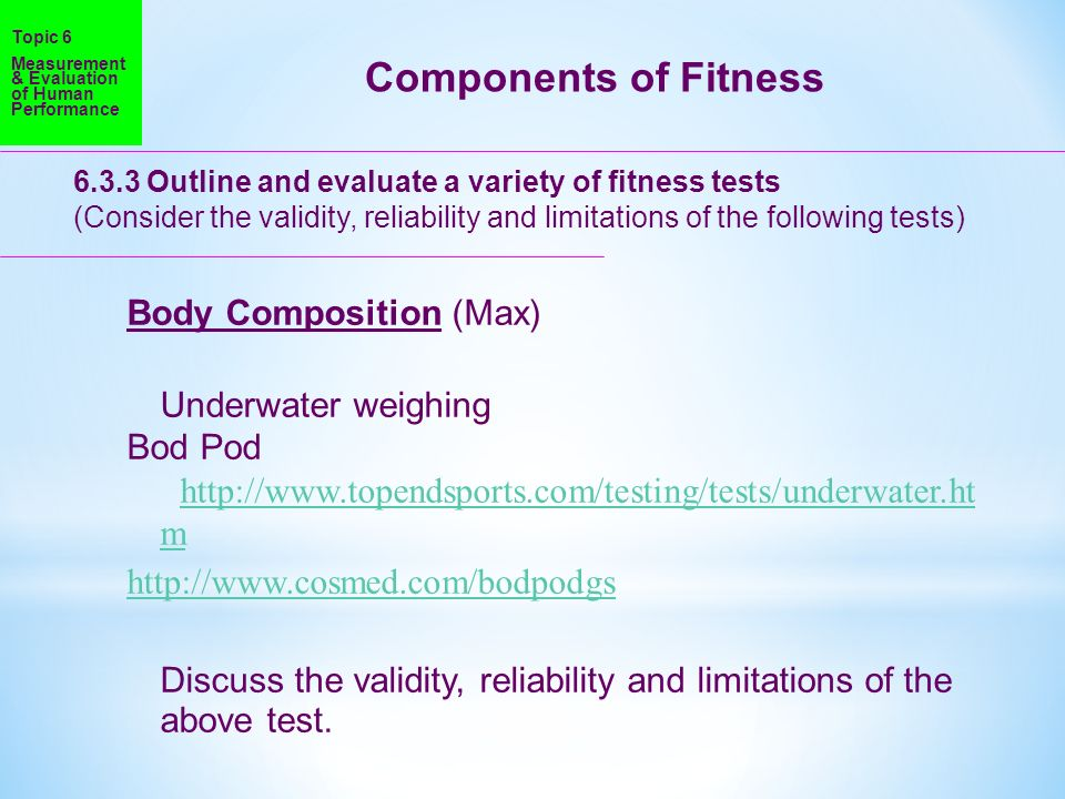 Components of Fitness Body Composition (Max) Underwater weighing