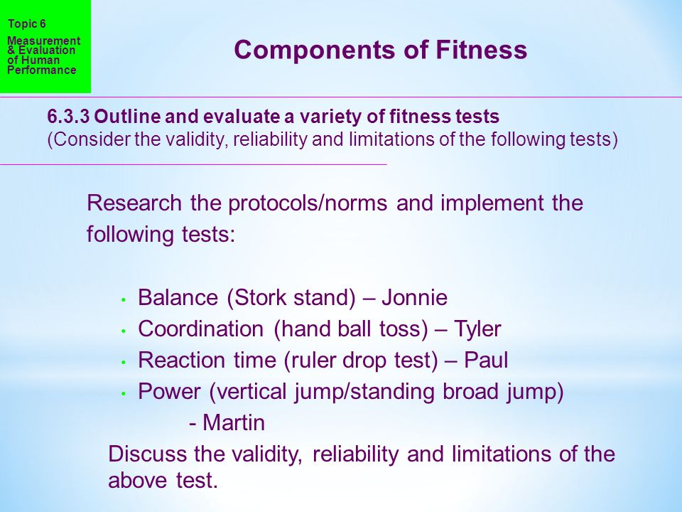 Components of Fitness Research the protocols/norms and implement the