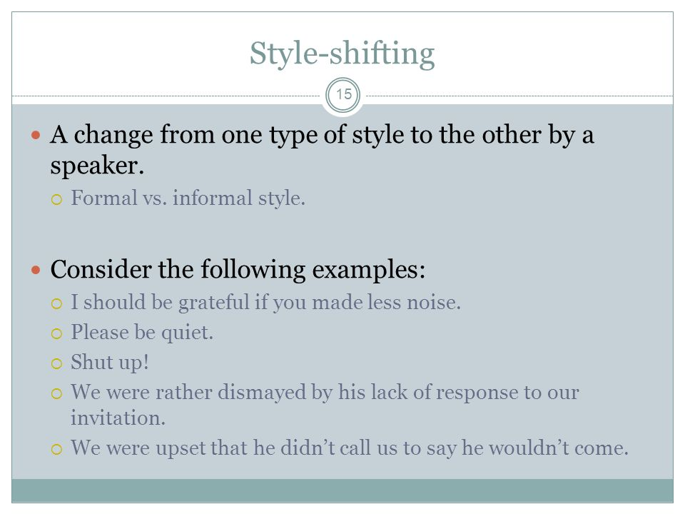 linguistics style shifting Style-shifting in public: new perspectives on stylistic variation juan manuel hernández campoy, juan antonio cutillas-espinosa limited preview - 2012.