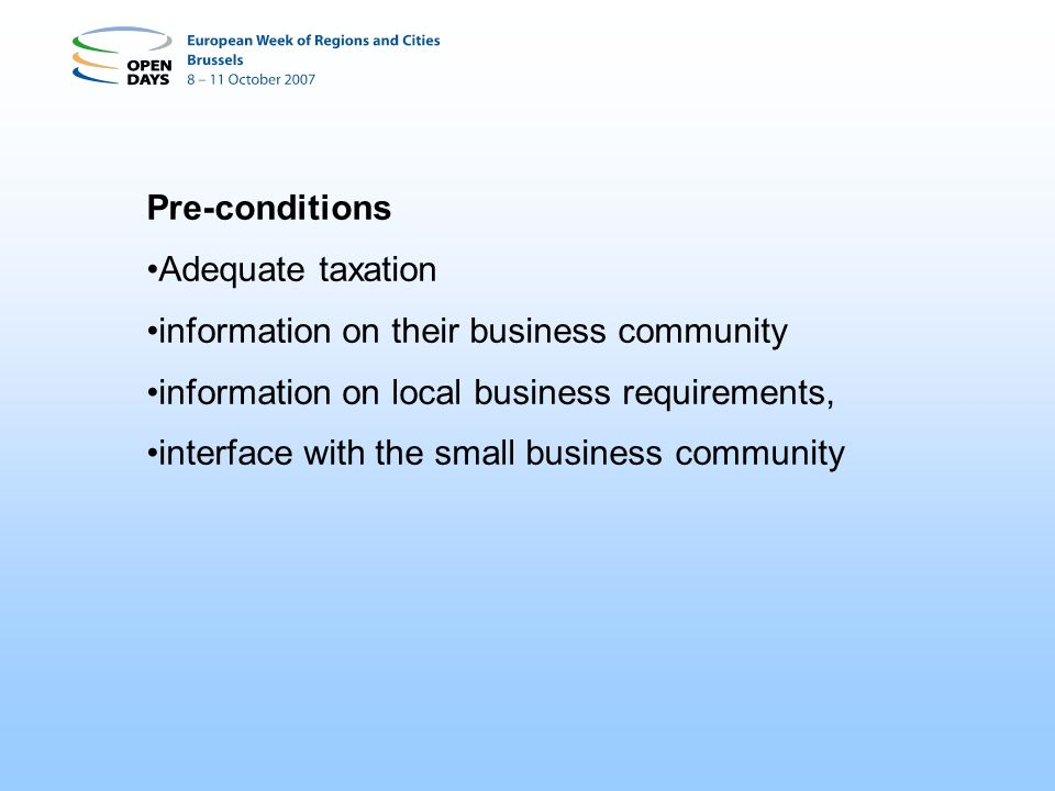 Pre-conditions Adequate taxation. information on their business community. information on local business requirements,