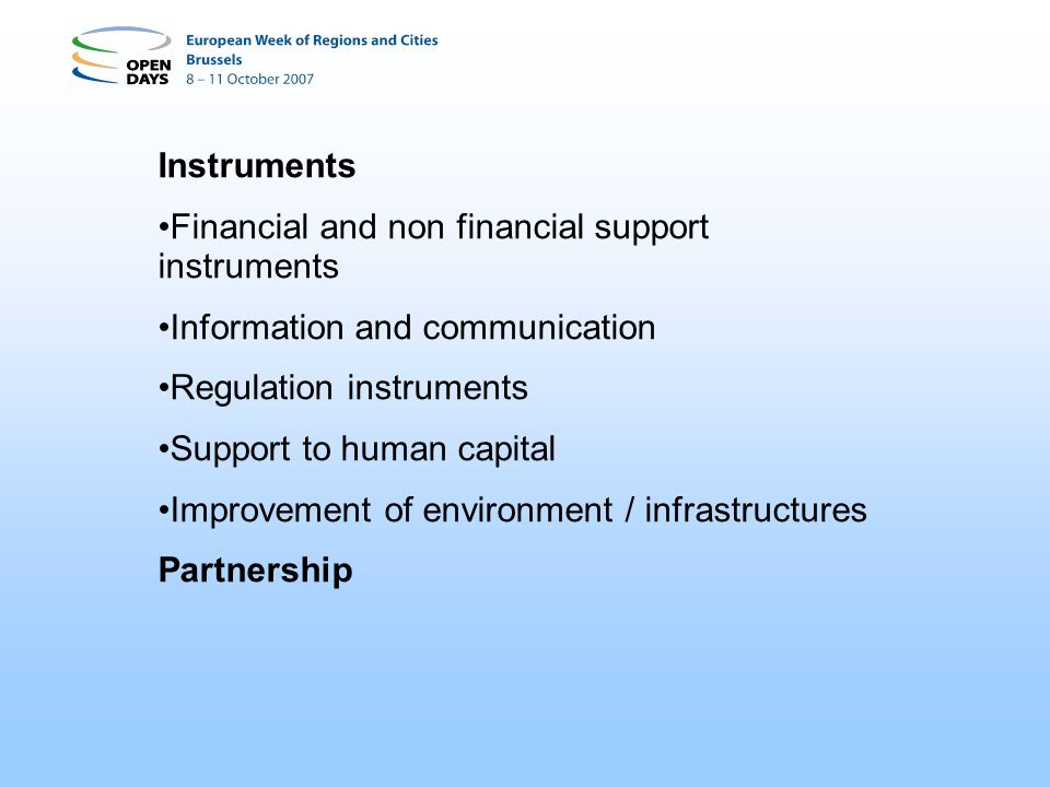 Instruments Financial and non financial support instruments. Information and communication. Regulation instruments.