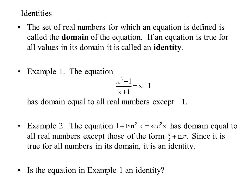Identities The Set Of Real Numbers For Which An Equation Is Defined