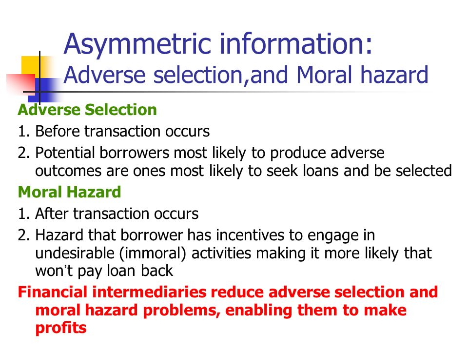 asymmetric information and moral hazard are There are many people who have an extra money and want to credit this money to make gains by investing this money, at the other side, there are.