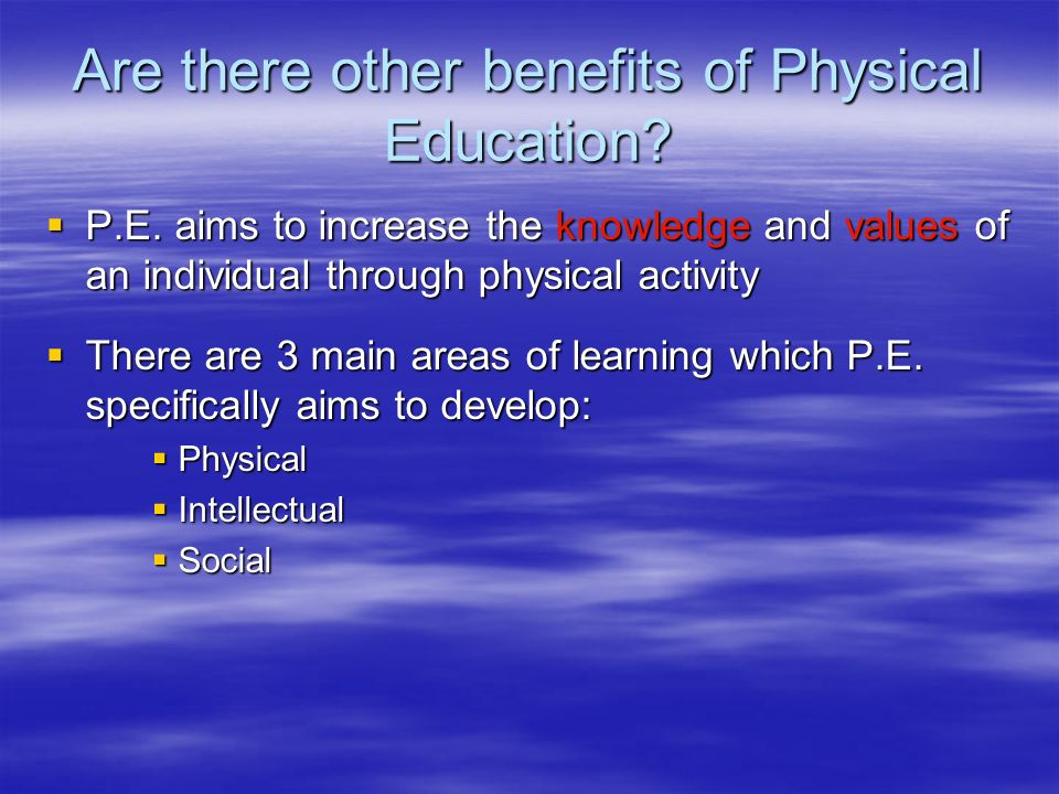 benefits of physical education 2014-2-28  a barrier is something that stops you from doing what you want to or should be doing using the space below, list your top three barriers to physical activity.
