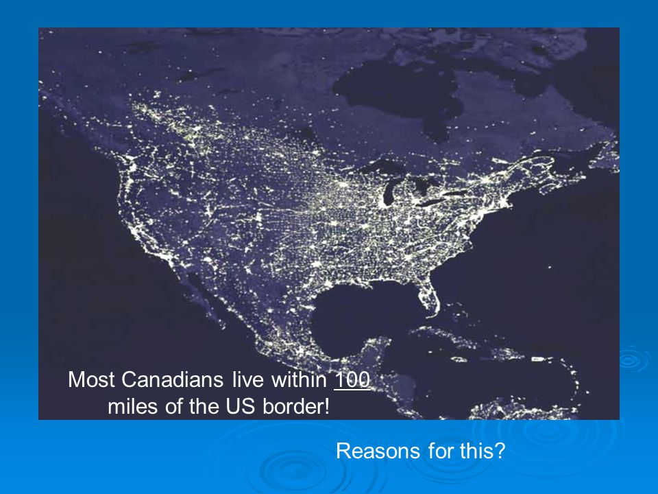 Geography Of Canada Ppt Video Online Download - Map 100 Miles Us Border