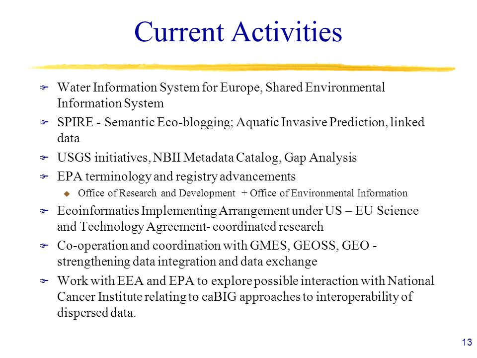 Current Activities Water Information System for Europe, Shared Environmental Information System.
