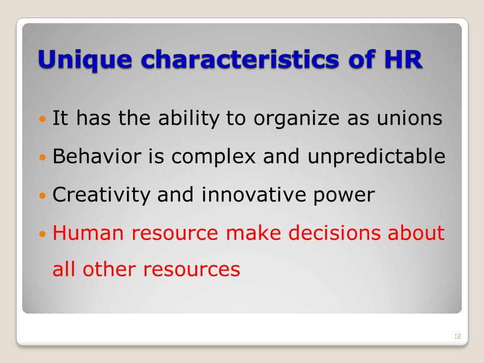 Unique characteristics of HR