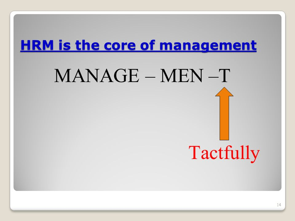HRM is the core of management