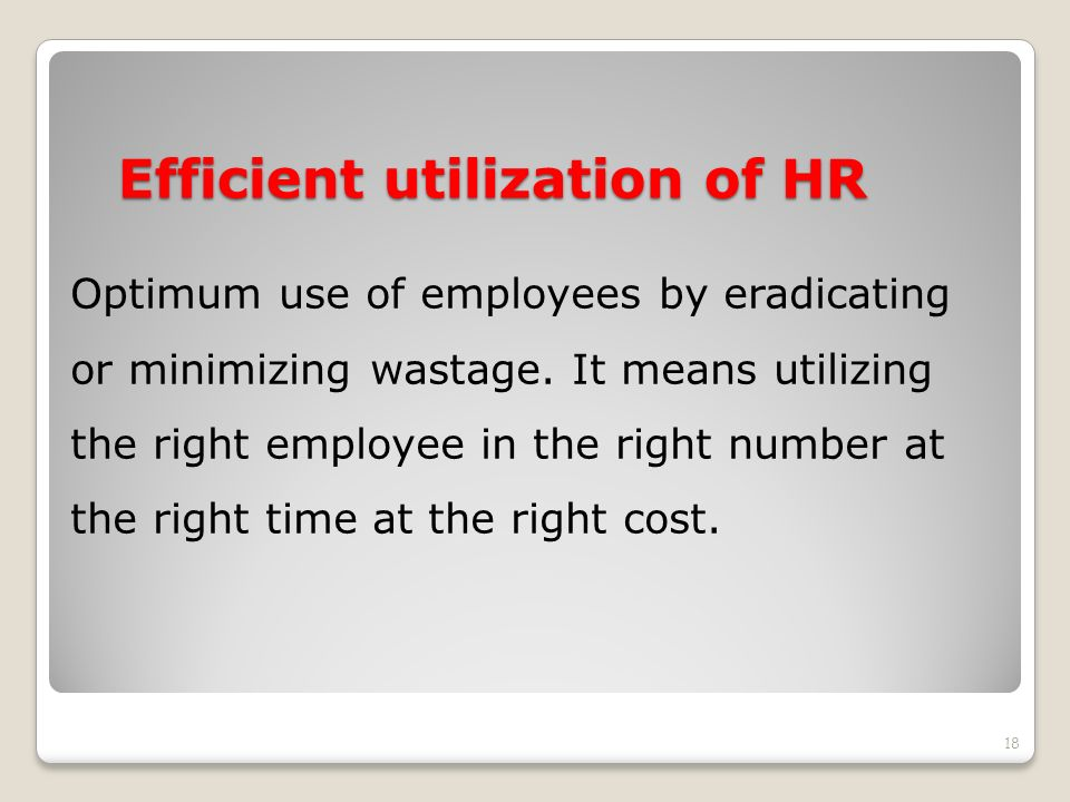 Efficient utilization of HR