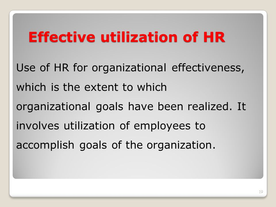 Effective utilization of HR