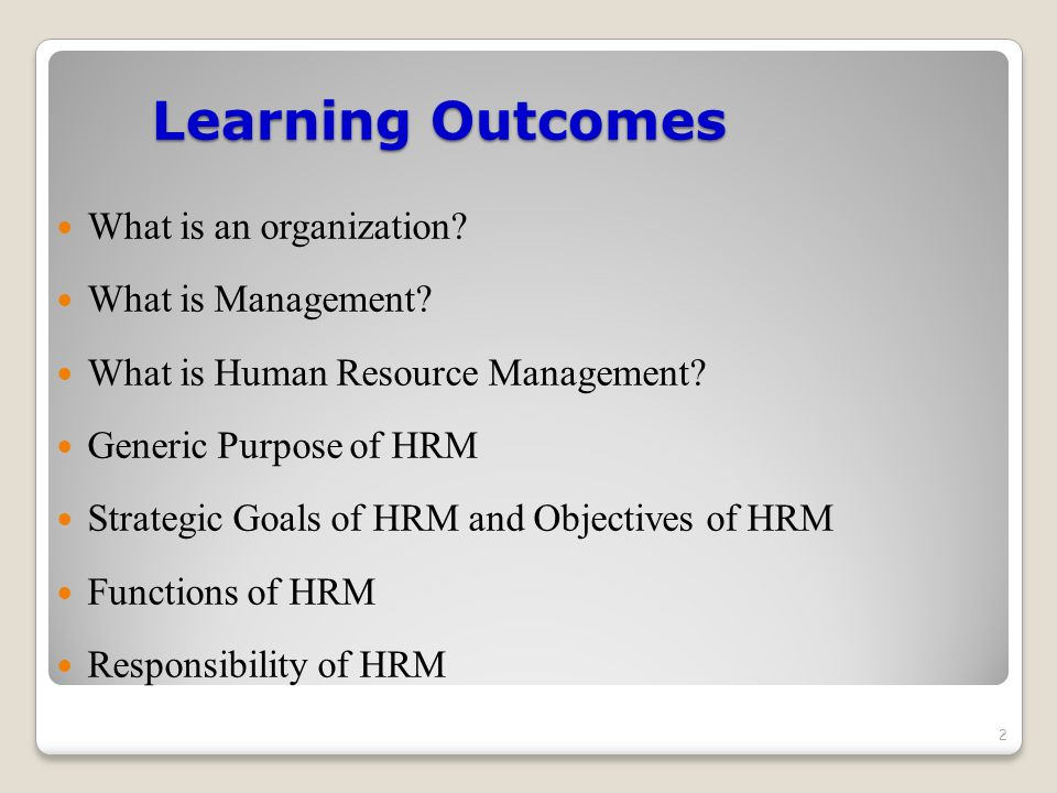 Learning Outcomes What is an organization What is Management