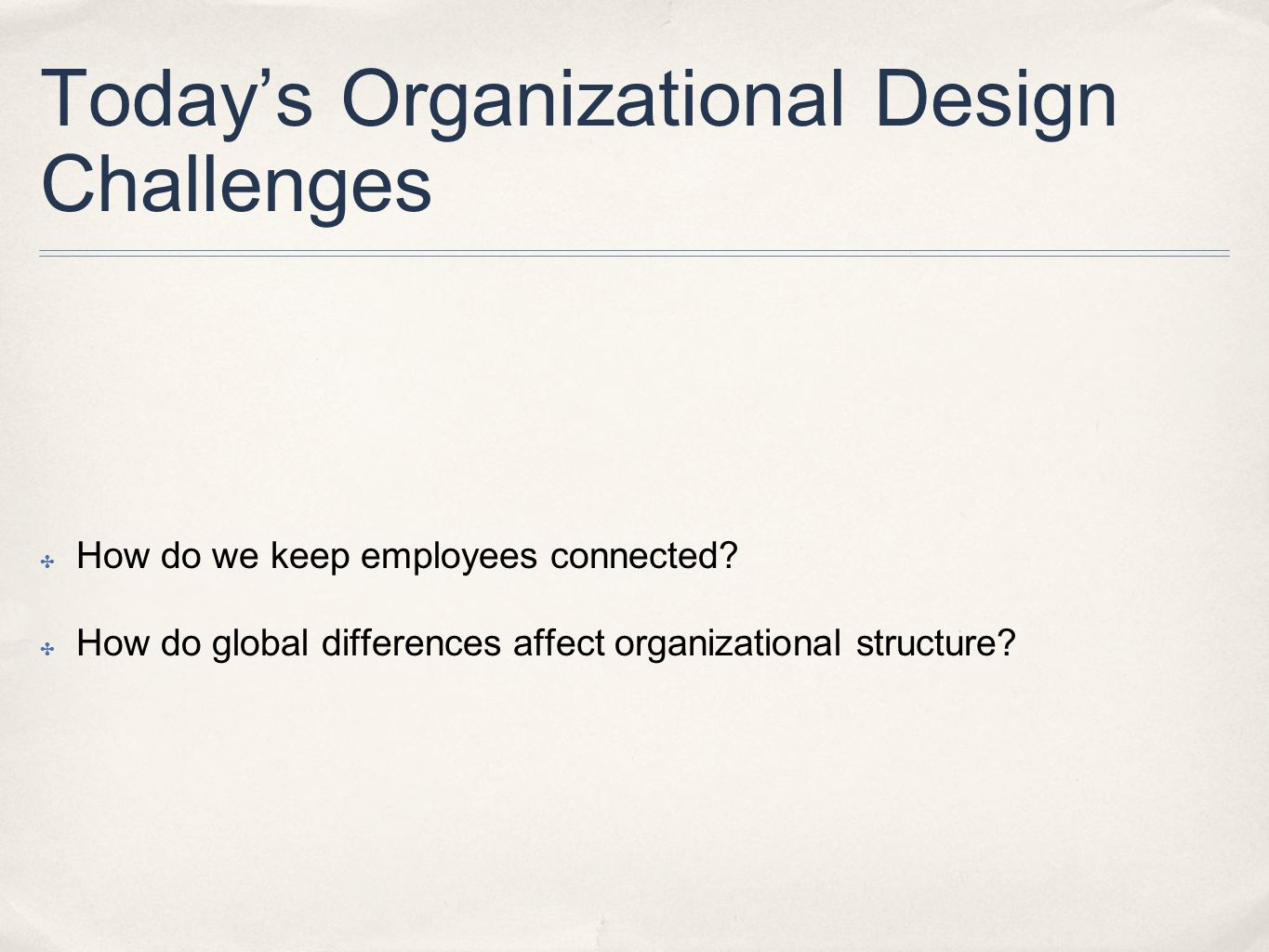 Today's Organizational Design Challenges