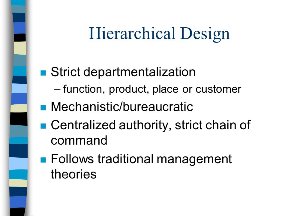 Hierarchical Design Strict departmentalization