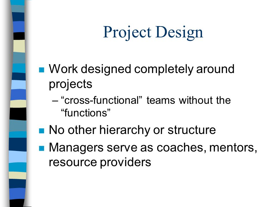 Project Design Work designed completely around projects