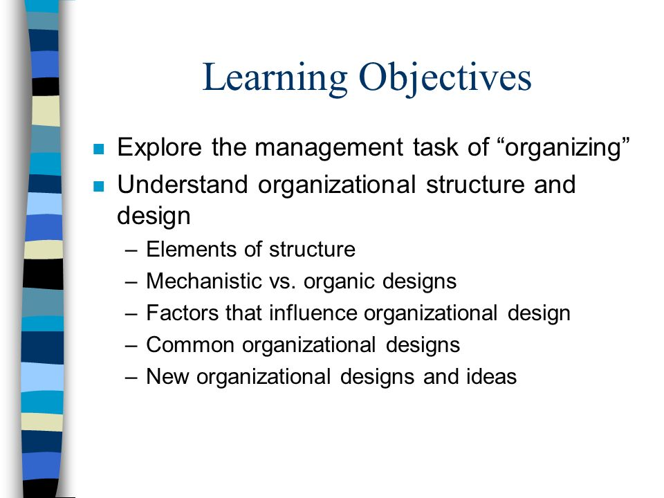Learning Objectives Explore the management task of organizing
