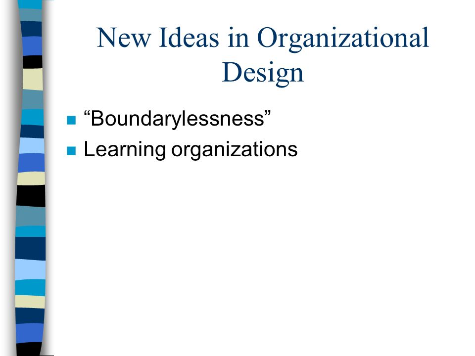 New Ideas in Organizational Design