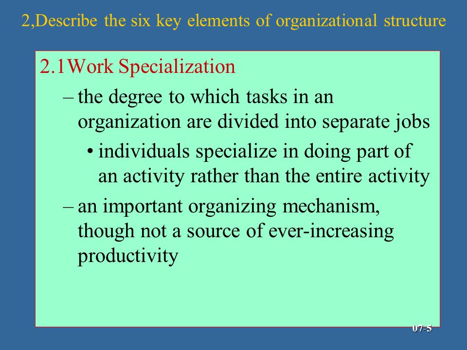 the six key elements of organizational structure essay 124) in a short essay, list and explain the six key elements in designing an organization's structure 125) in a short essay, list and discuss the five common forms of departmentalization 126) in a short essay, list six factors that influence the amount of centralization (or decentralization) in an organization 127) in a short essay, [].