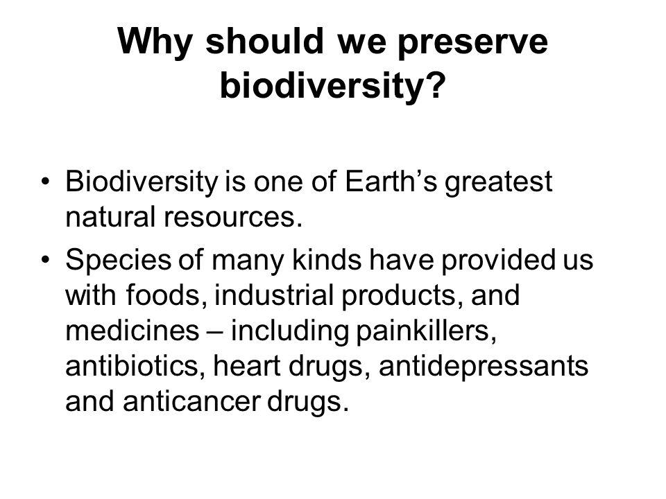 why preserve biodiversity Biodiversity means different things to different people a simple definition of  biodiversity is:  the variety of life on the planet this includes the diversity within .