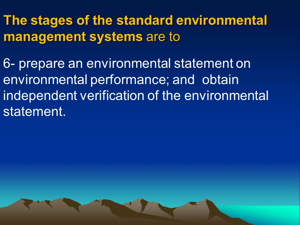 The stages of the standard environmental management systems are to