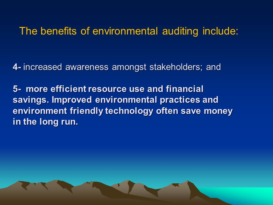 The benefits of environmental auditing include: