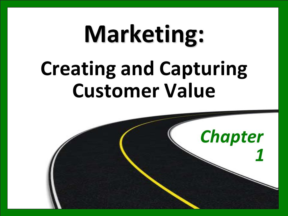 marketing customer value and the link Smart marketers use a compelling value proposition to show prospects why   focuses on building a deeper relationship with your customers.