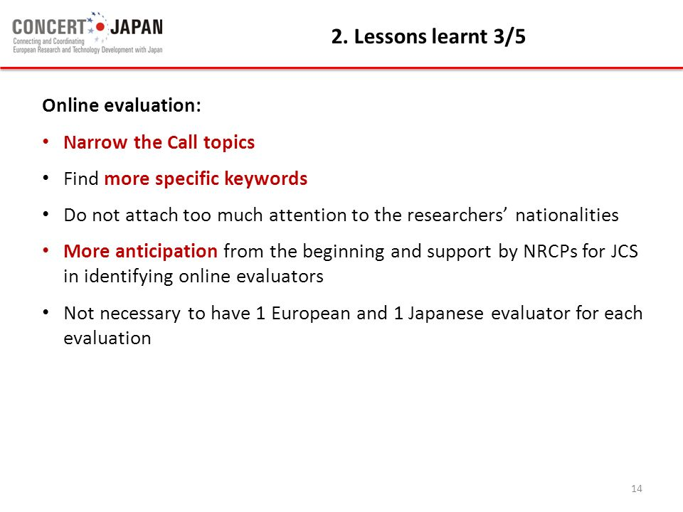 2. Lessons learnt 3/5 Online evaluation: Narrow the Call topics