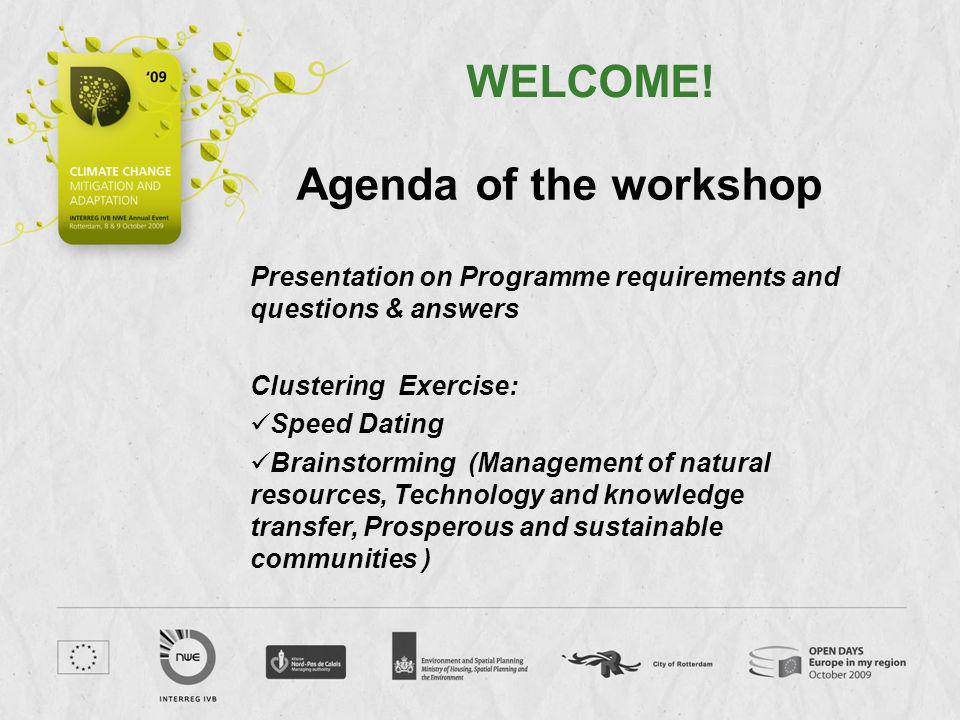 WELCOME! Agenda of the workshop