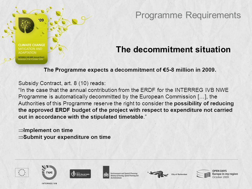 The Programme expects a decommitment of €5-8 million in 2009.