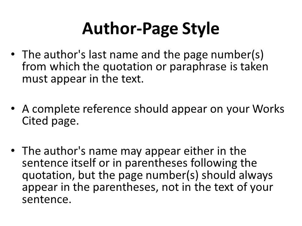 Author-Page Style The author s last name and the page number(s) from which the quotation or paraphrase is taken must appear in the text.