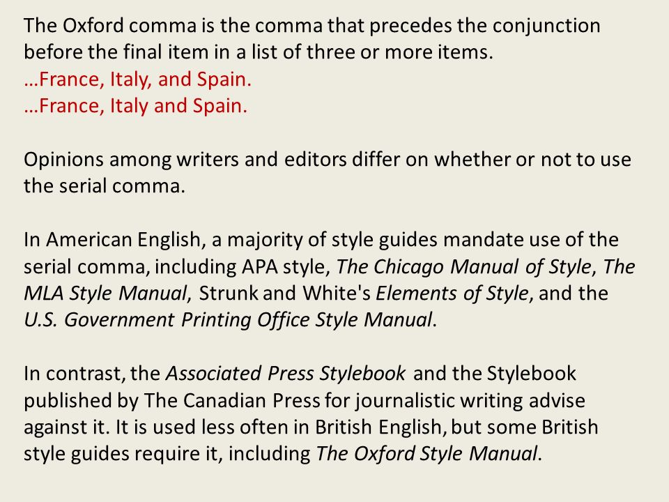 The Oxford comma is the comma that precedes the conjunction before the final item in a list of three or more items.