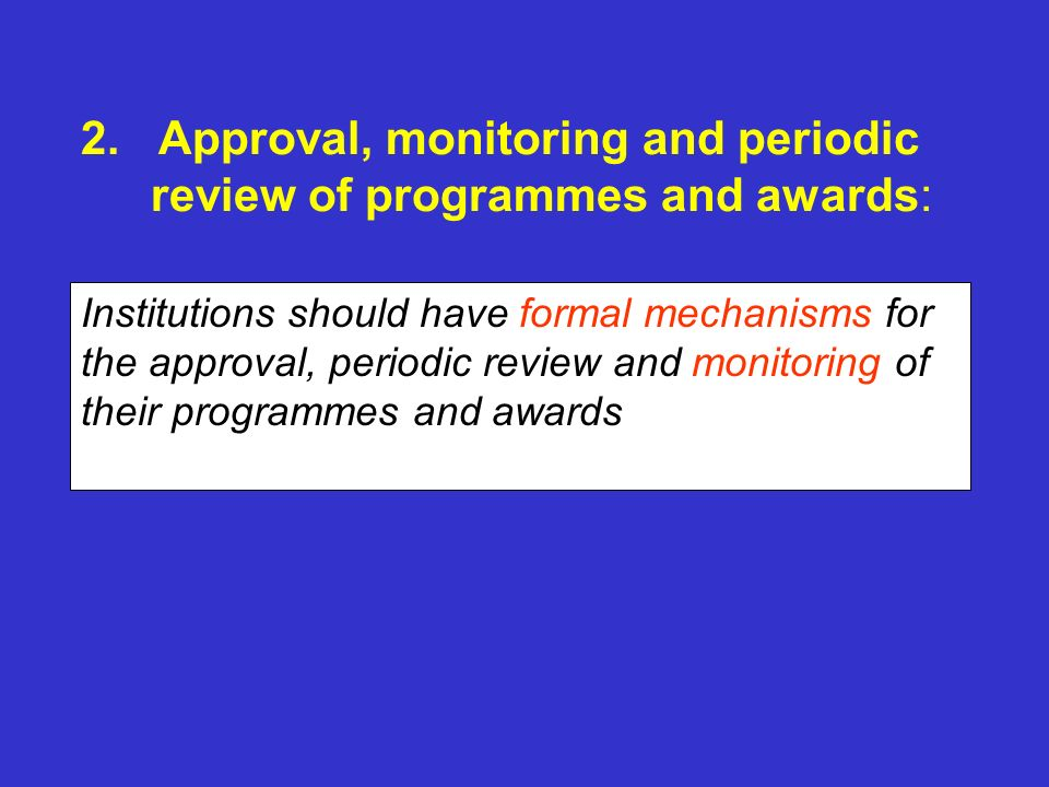 2. Approval, monitoring and periodic review of programmes and awards: