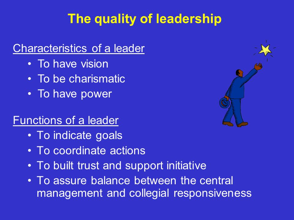 The quality of leadership