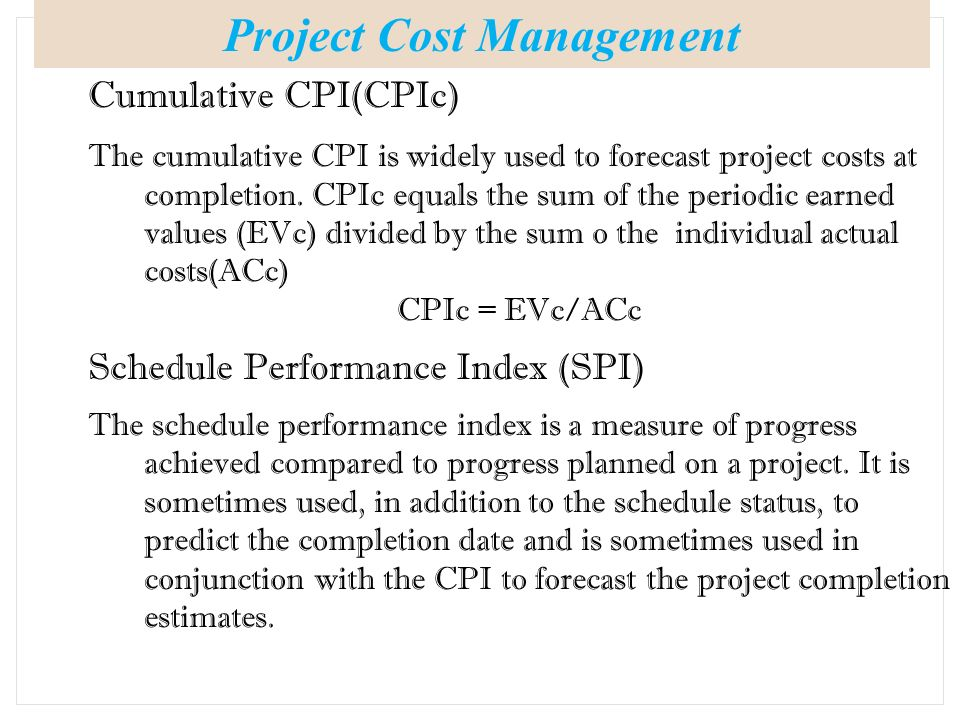cpi project management The to complete performance index (tcpi) is the third forecasting tool mentioned in the pmbok guide this is a relatively new term which was coined by the pmi to.