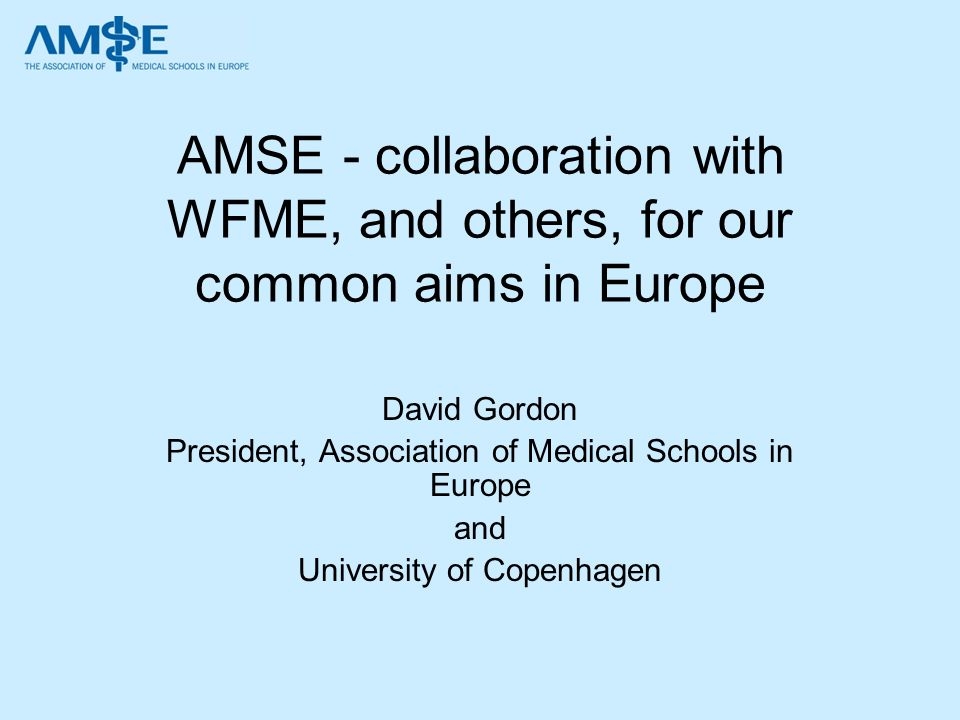 AMSE - collaboration with WFME, and others, for our common aims in Europe